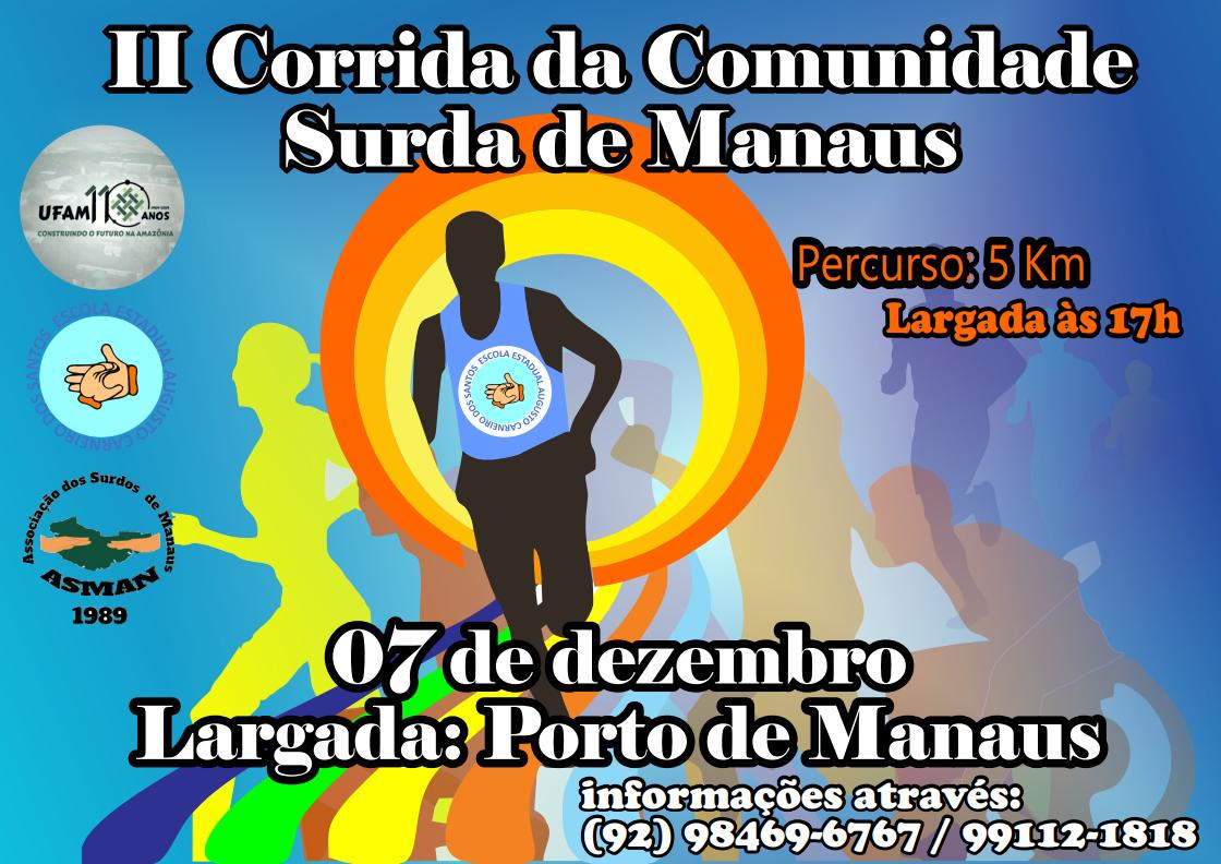 CORRIDA E CAMINHADA SOLIDÁRIA DA COMUNIDADE SURDA DE MANAUSUFAM 110 ANOS