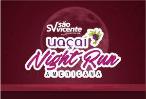 4ª UAÇAÍ NIGHT RUN